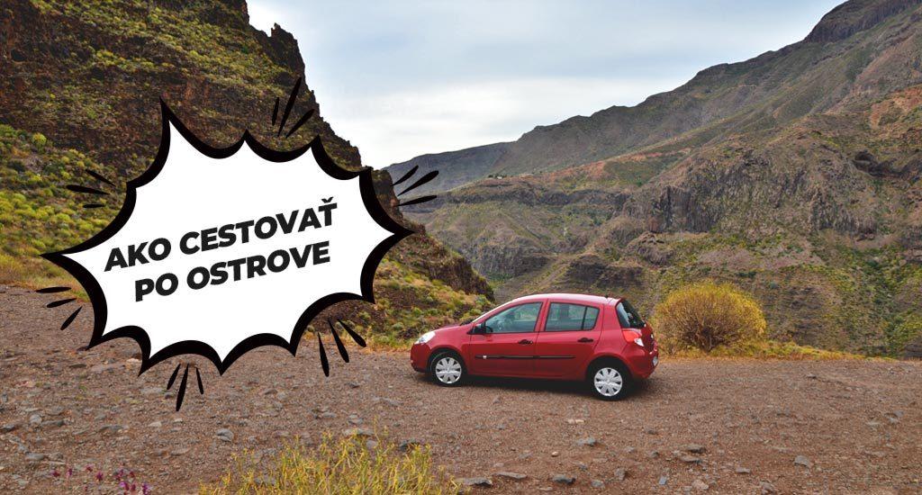 Ako cestovať po ostrove Gran Canaria - prenájom auta.