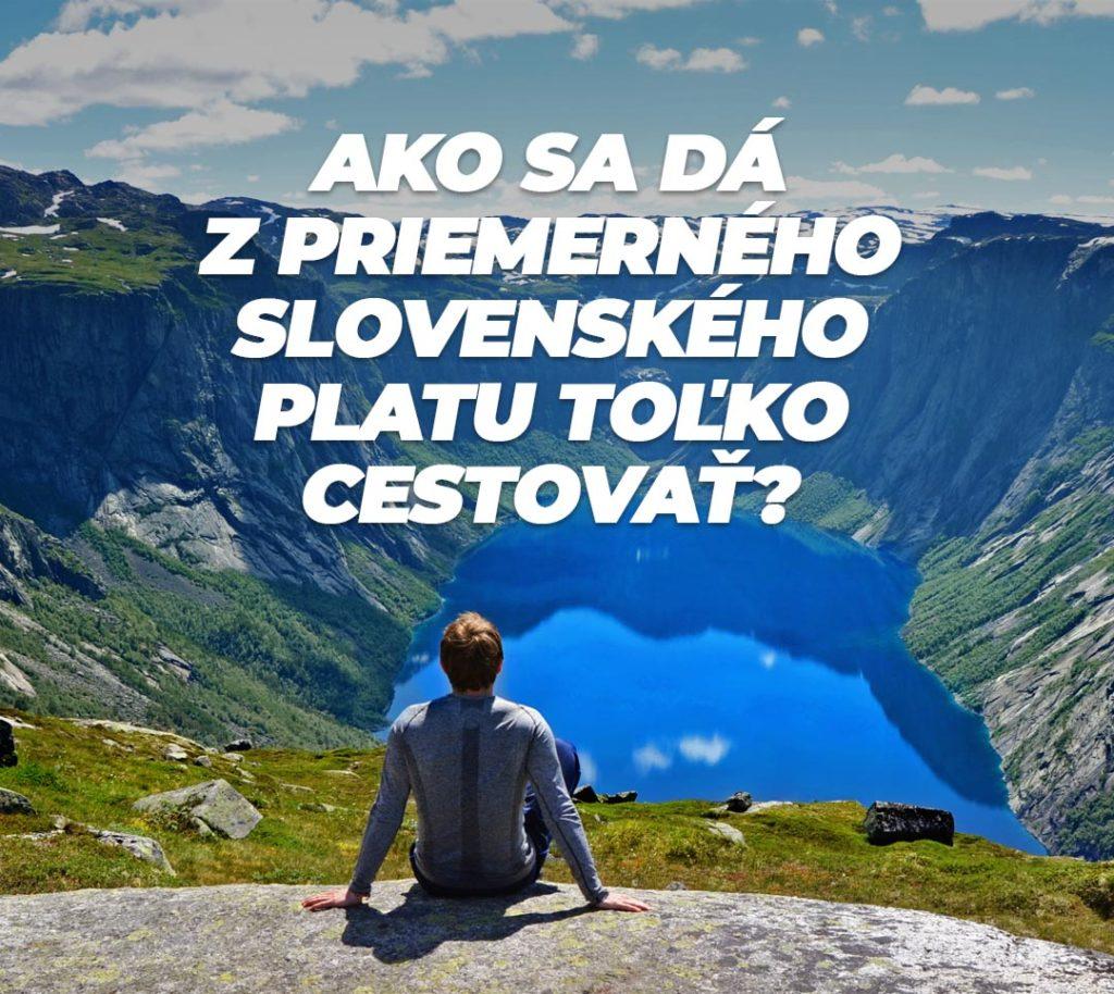 Ako sa dá z priemerného slovenského platu cestovať?