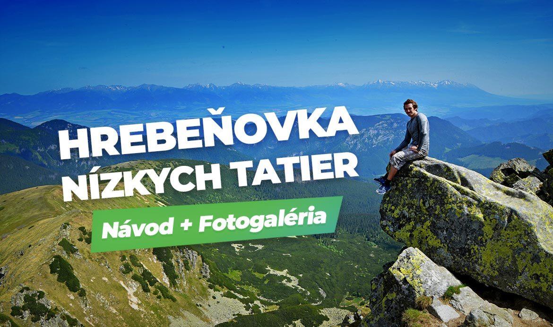 Hrebeňovka Nízkych Tatier - návod, tipy a fotogaléria.