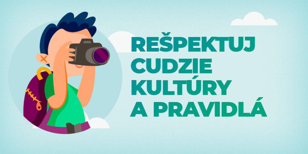 Rešpektuj cudzie kultúry a pravidlá